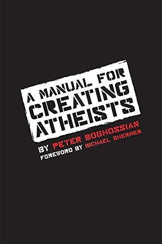 a manual for creating atheists peter boghossian michael shermer rh amazon com Writing a Manual Printing a Manual
