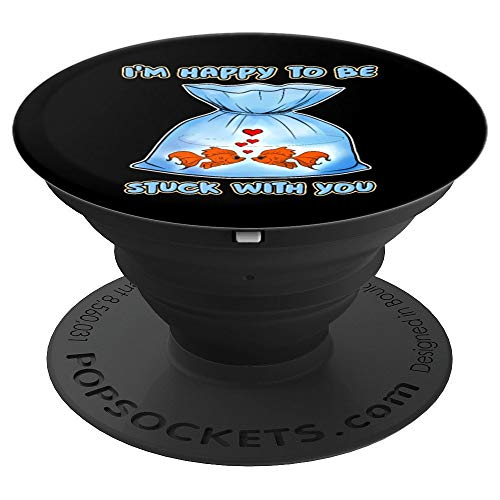 Goldfish Valentines Day Gift Fish Happy To Be Stuck - PopSockets Grip and Stand for Phones and Tablets]()