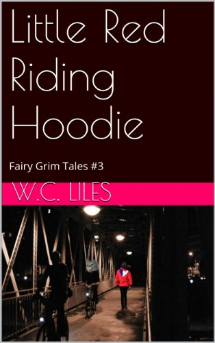 Little Red Riding Hoodie (Fairy Grim Tales Book 1) (Charles Hoody)