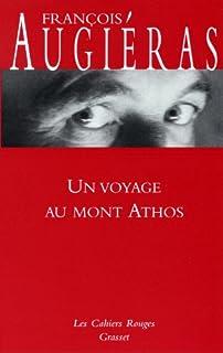 Un voyage au Mont Athos : récit, Augiéras, François