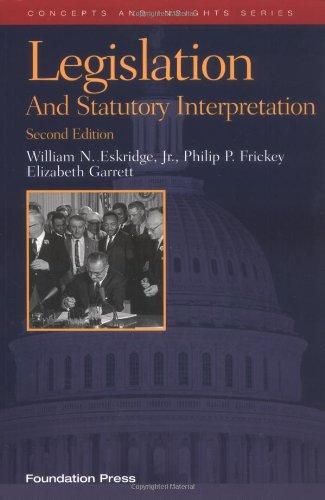 Legislation and Statutory Interpretation, (Concepts and Insights)