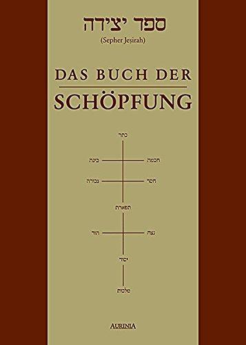 Sefer Jesirah: Das Buch der Schöpfung - Sepher Jesirah Broschiert – 10. Dezember 2004 Lazarus Goldschmidt Aurinia Verlag 3937392149 Esoterik