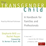 img - for The Transgender Child: A Handbook for Families and Professionals book / textbook / text book