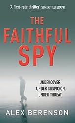 The Faithful Spy: Spy Thriller (John Wells Book 1)