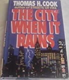 The City When It Rains, Thomas H. Cook, 0399135553