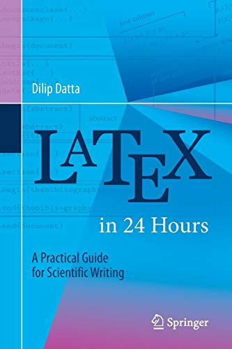 LaTeX in 24 Hours: A Practical Guide for Scientific Writing -