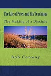 The Life of Peter and His Teachings: The Making of a Disciple
