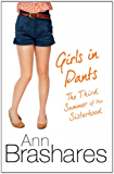Girls In Pants: The Third Summer Of The Sisterhood (The Sisterhood of the Travelling Pants Book 3)