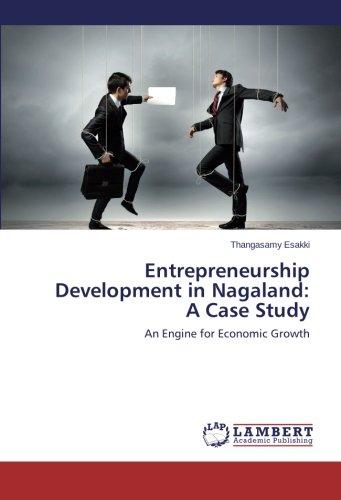 Entrepreneurship Development in Nagaland: A Case Study: An Engine for Economic Growth PDF