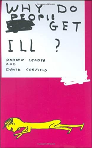 Why Do People Get Ill: Darian Leader, David Corfield