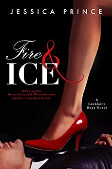 Fire & Ice (The Locklaine Boys Book 1) by [Prince, Jessica]