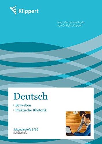 Bewerben | Praktische Rhetorik: Sekundarstufe 9-10. Schülerheft (9. und 10. Klasse) (Klippert Sekundarstufe)