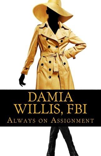 Download Damia Willis, FBI: Always on Assignment (Volume 8) PDF