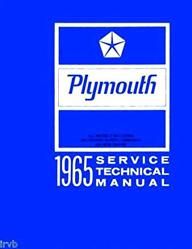 (THE ABSOLUTE BEST 1965 PLYMOUTH FACTORY REPAIR SHOP & SERVICE MANUAL & BODY MANUAL INCUDES: Barracuda, Belvedere, Belvedere I, Belvedere II, Satellite, Fury, Fury II, Fury III, Sport Fury, Valiant V-100, V-200, Signet, Station Wagons)