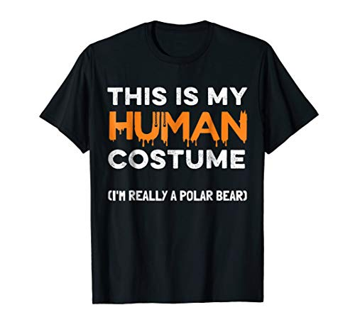 Halloween Polar Bear T-Shirt This Is My Human Costume Party -