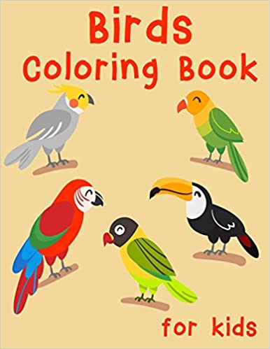 Birds Coloring Book for Kids: Easy, Creative, Cute Designs ...