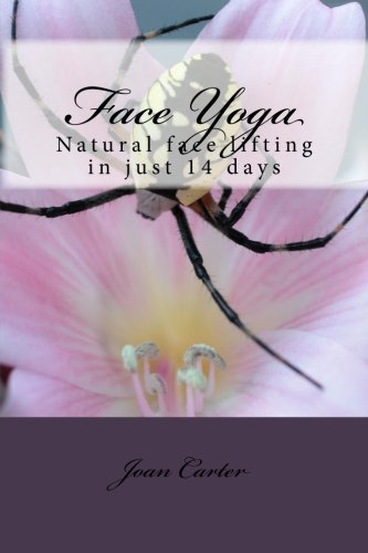 Face Yoga: Natural face lifting in just 14 days (Yoga Face)