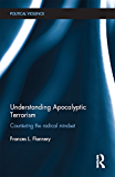 Understanding Apocalyptic Terrorism: Countering the Radical Mindset (Political Violence)