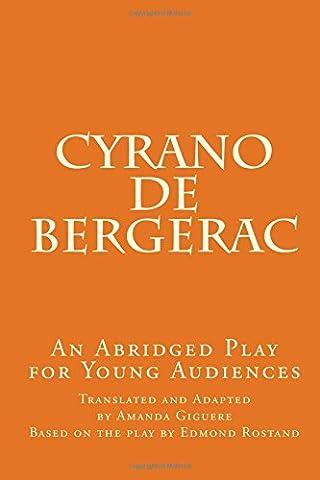 Cyrano de Bergerac: An Abridged Play for Young Audiences (Cyrano Bergerac English Book)