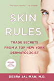 Skin Rules: Trade Secrets from a Top New York Dermatologist