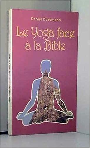 Le Yoga face a la Bible: Daniel Dossmann: 9782826032137 ...
