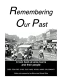 img - for Remembering Our Past: A look back at area towns and their people book / textbook / text book