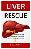 Liver Rescue: The ultimate liver rescue book, the