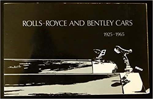 A Brief Guide to Rolls-Royce & Bentley Motor Cars 1925-1965