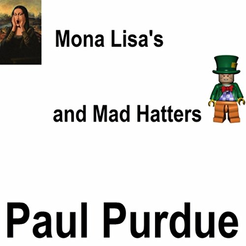 Mona Lisa's and Mad Hatters