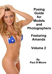 Posing Guide for Models and Photographers - Volume 2 - Featuring Amanda (Posing Guides)