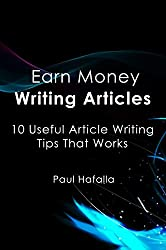 Earn Money Writing Articles: 10 Useful Article Writing Tips That Works