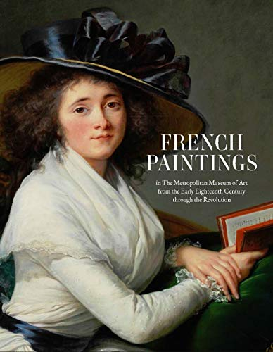 - French Paintings in The Metropolitan Museum of Art from the Early Eighteenth Century through the Revolution