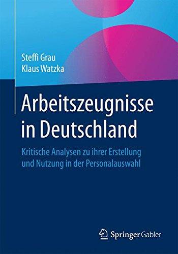 arbeitszeugnisse-in-deutschland-kritische-analysen-zu-ihrer-erstellung-und-nutzung-in-der-personalauswahl