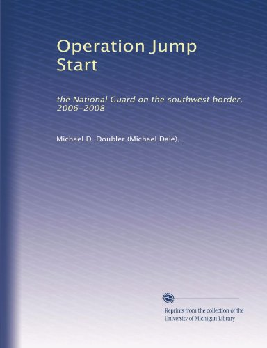Operation Jump Start: the National Guard on the southwest border, 2006-2008