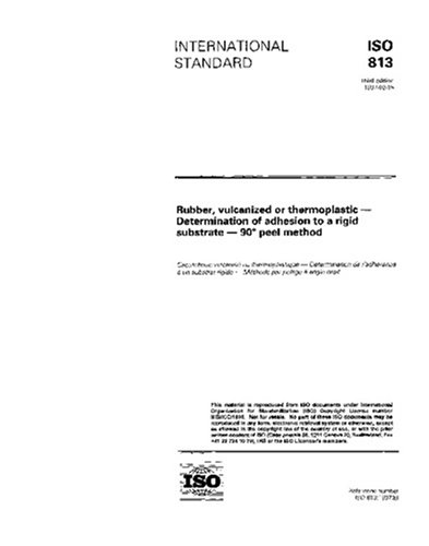 Read Online ISO 813:1997, Rubber, vulcanized or thermoplastic - Determination of adhesion to a rigid substrate - 90 degree peel method pdf