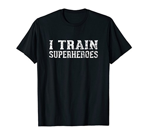 I Train Superheroes T-Shirt Personal Trainer Gift