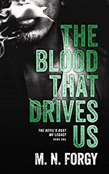 The Blood That Drives Us (The Devils Dust MC Legacy Book 1) by [Forgy, M.N.]