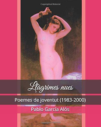 Llàgrimes nues: Poemes de joventut (1983-2000)