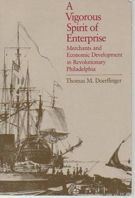 Vigorous Spirit of Enterprise: Merchants and Economic Development  in Revolutionary - Chestnut Street Philadelphia Stores