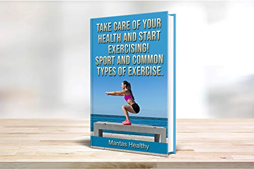 TAKE CARE OF YOUR HEALTH AND START EXERCISING! SPORT AND ...