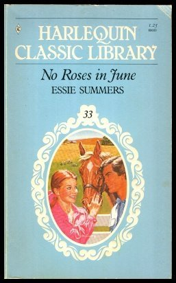 No Roses in June (Harlequin Classic Library, No. 33)