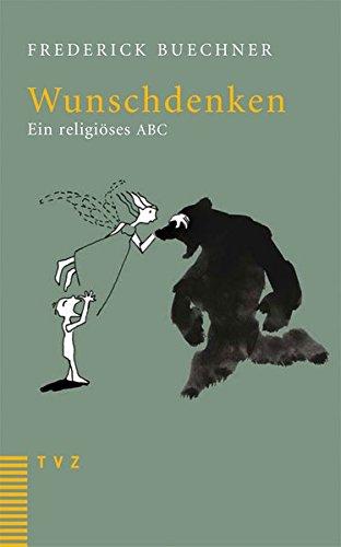 Wunschdenken: Ein religiöses ABC