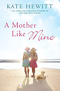 A Mother Like Mine (A Hartley-by-the-Sea Novel) by [Hewitt, Kate]