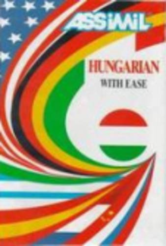 Hungarian With Ease (Assimil With Ease) (Hungarian Edition) (Hungarian Language Assimil)
