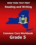 NEW YORK TEST PREP Reading and Writing Common Core Workbook Grade 5: Preparation for the New York Common Core ELA Test
