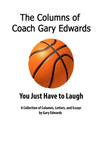 The Columns of Coach Gary Edwards: You Just Have to Laugh (Volume 2)