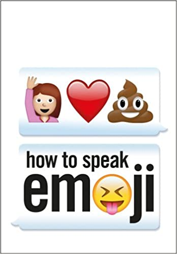Amazon Fr How To Speak Emoji Fred Benenson Livres