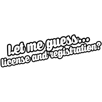 Let Me Guess License and Registration sticker vinyl decal jdm car logo