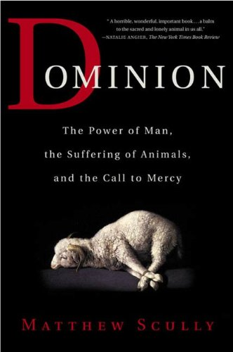 Dominion The Power Of Man The Suffering Of Animals And The Call Unique Dominion Thinking Quotes