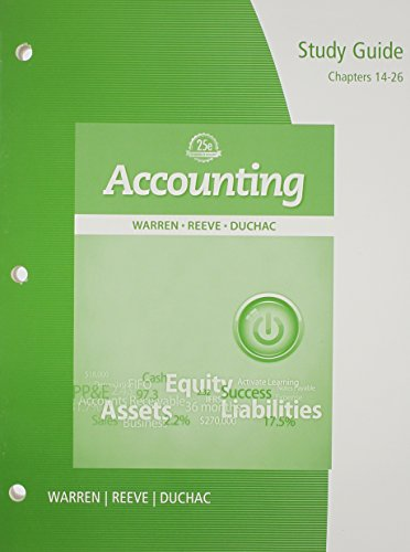 Study Guide, Chapters 14-26 for Warren/Reeve/Duchac's Accounting, 25th